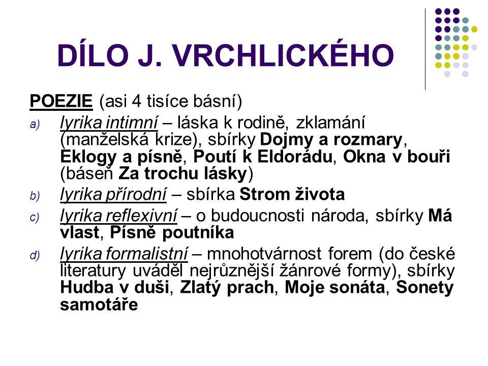 DÍLO J. VRCHLICKÉHO POEZIE (asi 4 tisíce básní)