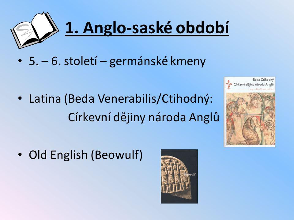 1. Anglo-saské období 5. – 6. století – germánské kmeny