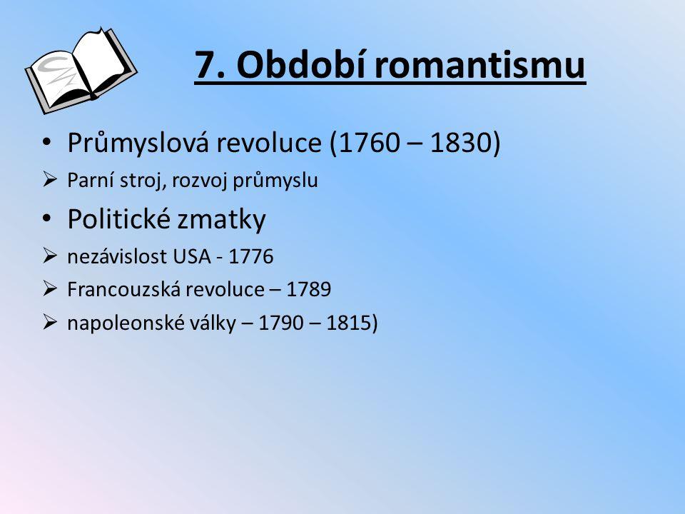 7. Období romantismu Průmyslová revoluce (1760 – 1830)