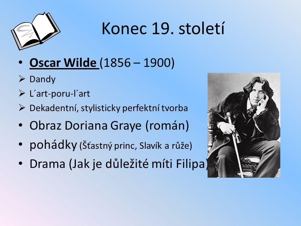Konec 19. století Oscar Wilde (1856 – 1900)