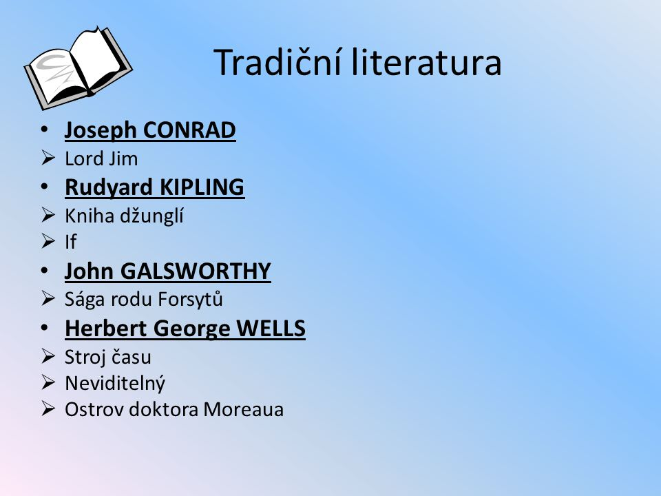 Tradiční literatura Joseph CONRAD Rudyard KIPLING John GALSWORTHY