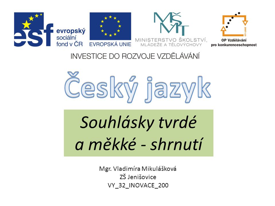 Český jazyk Souhlásky tvrdé a měkké - shrnutí