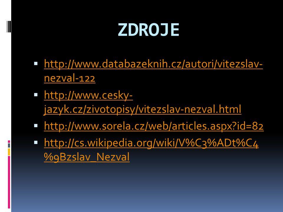 ZDROJE http://www.databazeknih.cz/autori/vitezslav- nezval-122