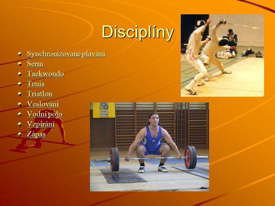 Disciplíny Synchronizované plavání Šerm Taekwondo Tenis Triatlon