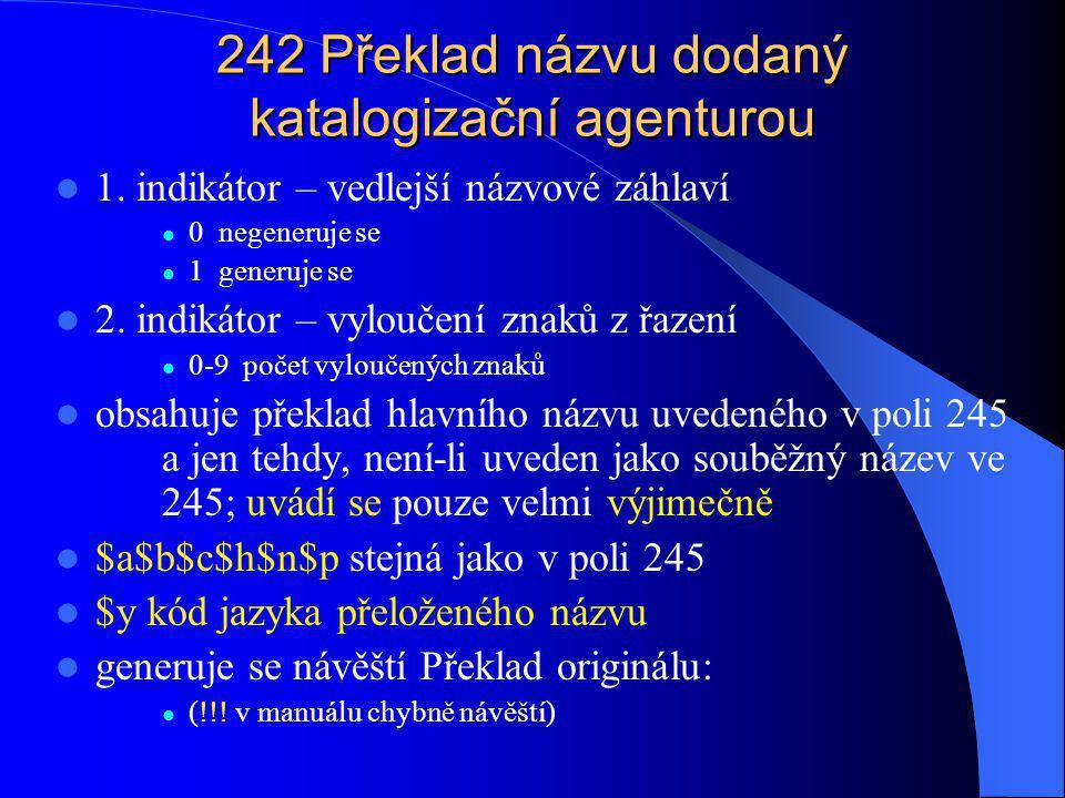 242 Překlad názvu dodaný katalogizační agenturou