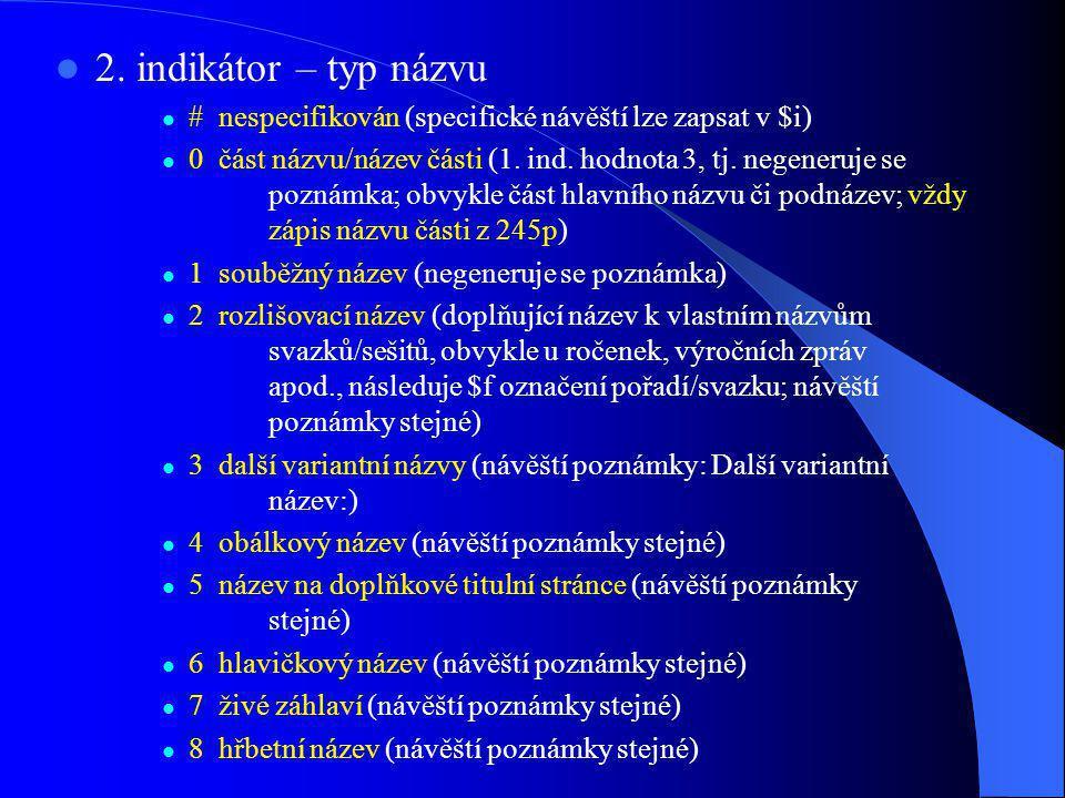 2. indikátor – typ názvu # nespecifikován (specifické návěští lze zapsat v $i)