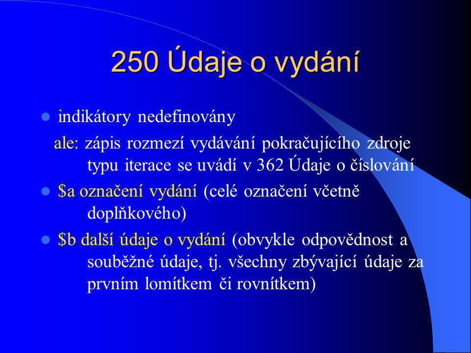 250 Údaje o vydání indikátory nedefinovány