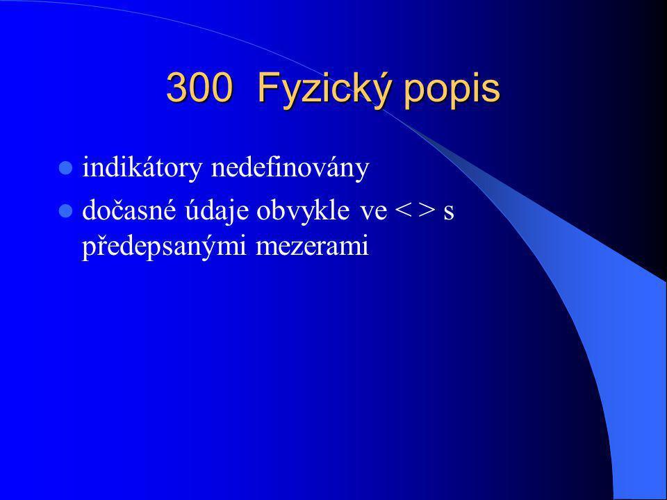 300 Fyzický popis indikátory nedefinovány