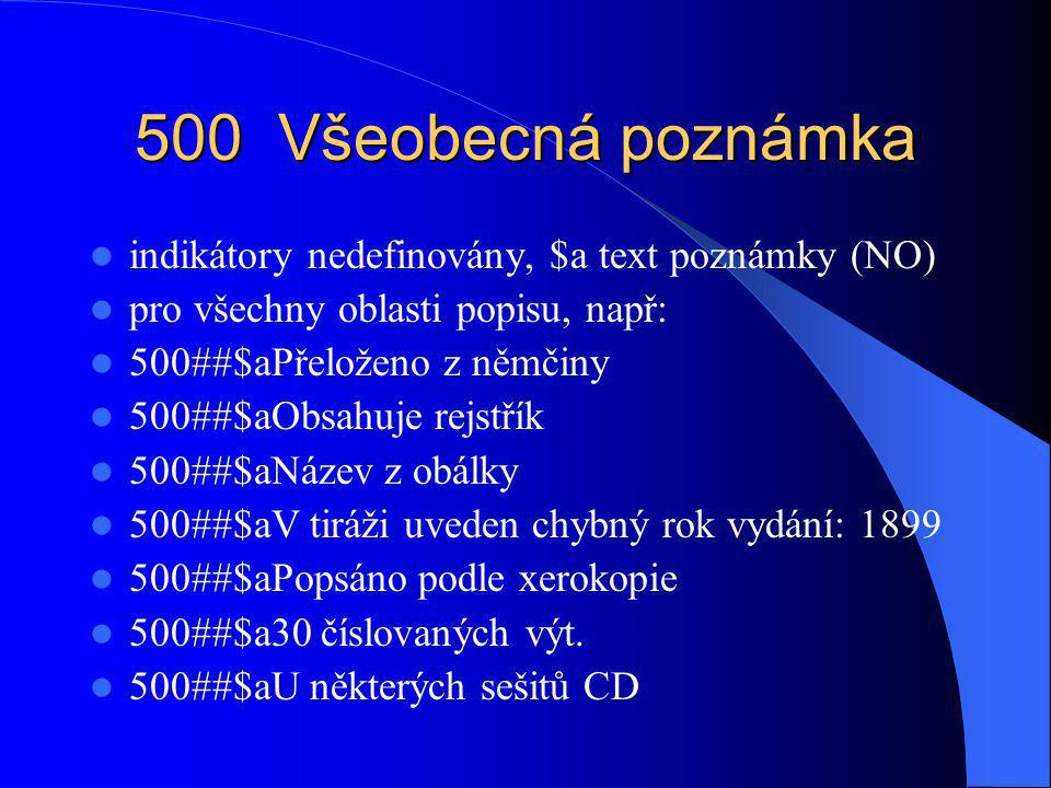 500 Všeobecná poznámka indikátory nedefinovány, $a text poznámky (NO)