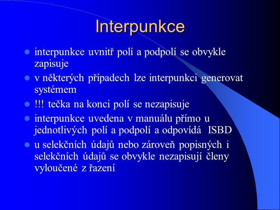 Interpunkce interpunkce uvnitř polí a podpolí se obvykle zapisuje
