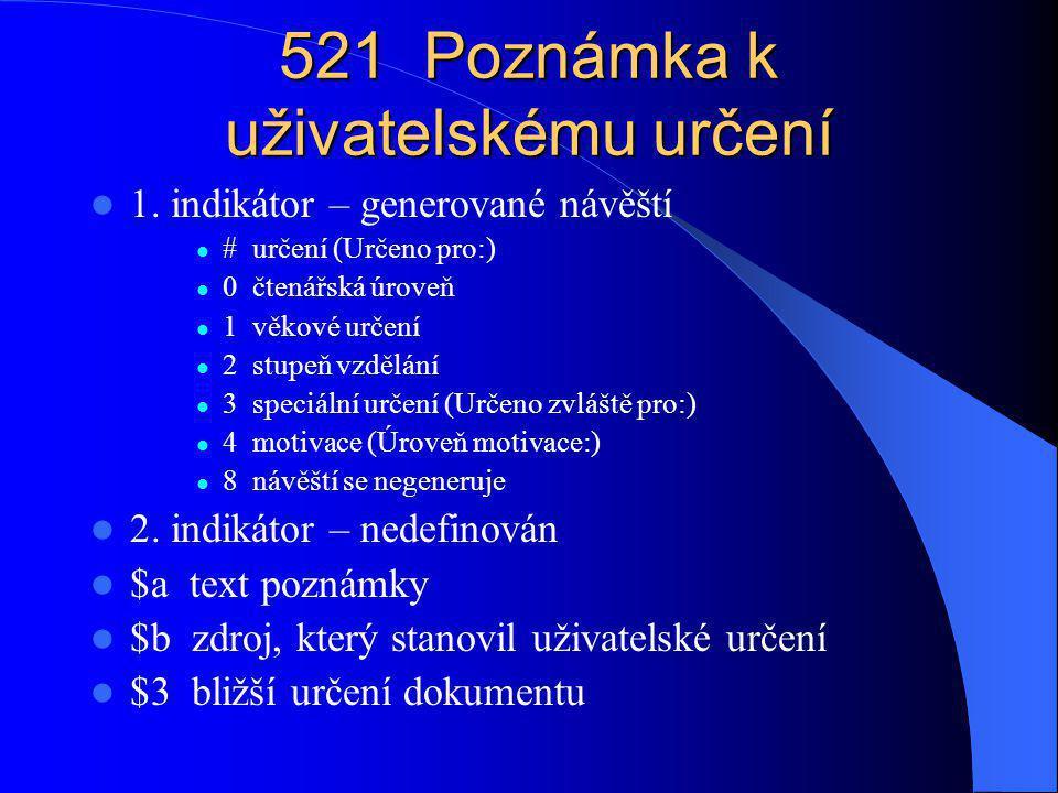 521 Poznámka k uživatelskému určení