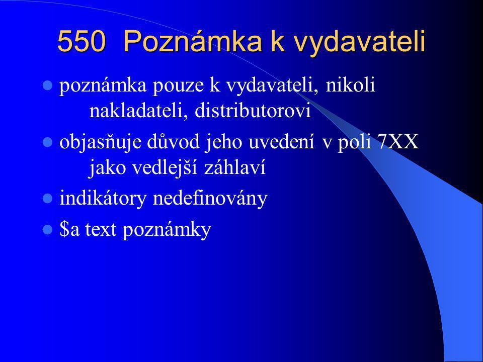 550 Poznámka k vydavateli poznámka pouze k vydavateli, nikoli nakladateli, distributorovi.