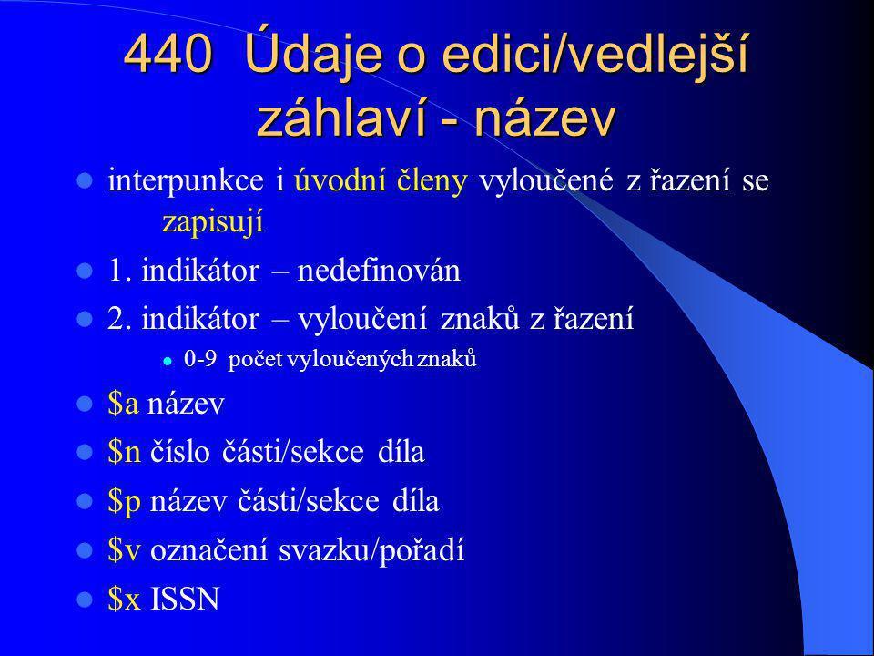 440 Údaje o edici/vedlejší záhlaví - název