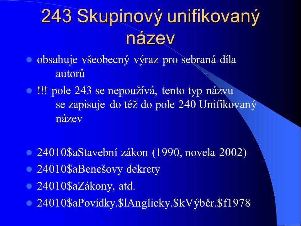 243 Skupinový unifikovaný název