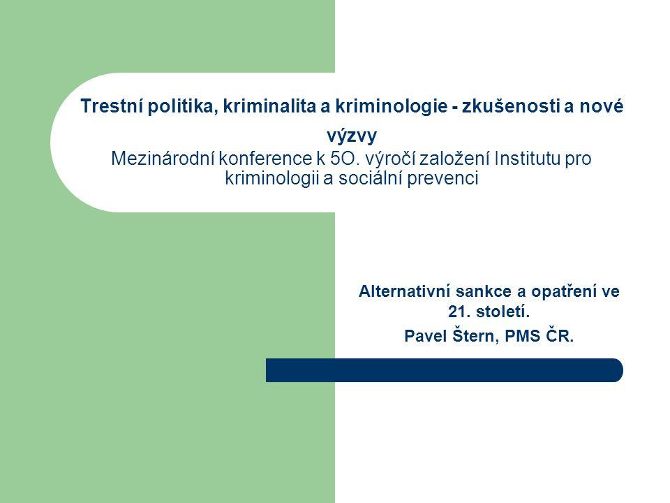 Alternativní sankce a opatření ve 21. století. Pavel Štern, PMS ČR.