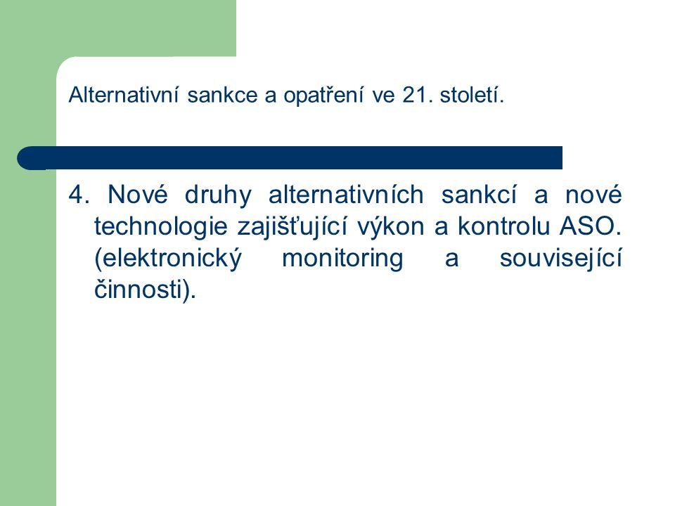 Alternativní sankce a opatření ve 21. století.