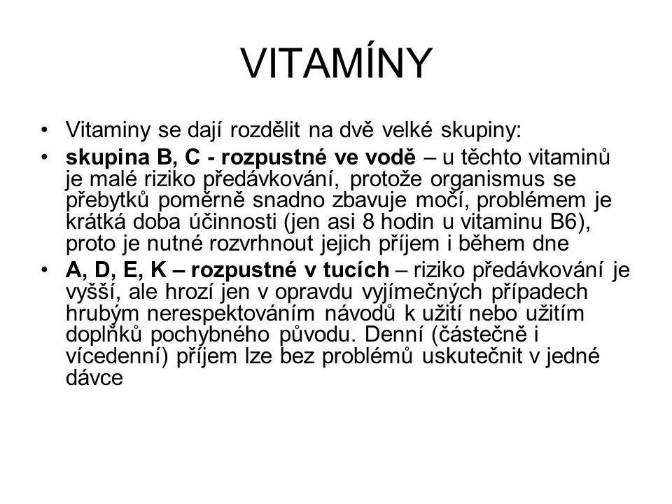 VITAMÍNY Vitaminy se dají rozdělit na dvě velké skupiny: