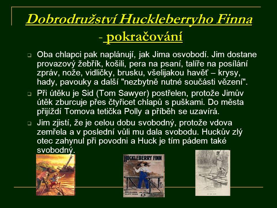 Dobrodružství Huckleberryho Finna - pokračování