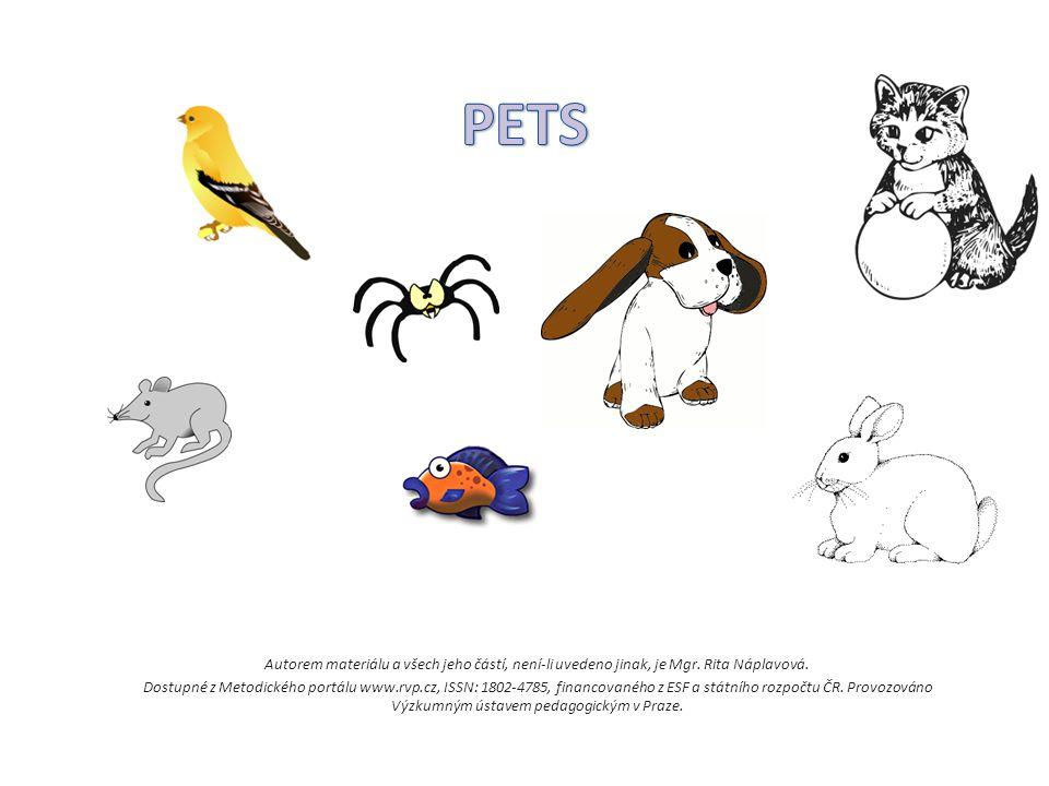 PETS Autorem materiálu a všech jeho částí, není-li uvedeno jinak, je Mgr. Rita Náplavová.