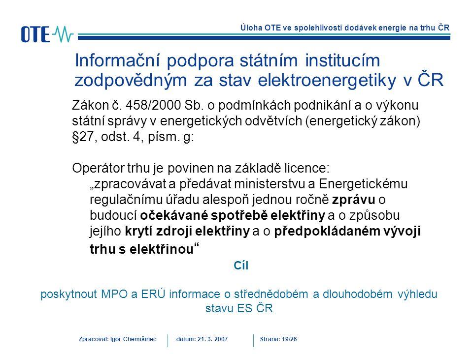 poskytnout MPO a ERÚ informace o střednědobém a dlouhodobém výhledu