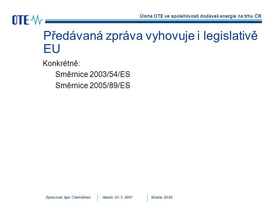 Předávaná zpráva vyhovuje i legislativě EU