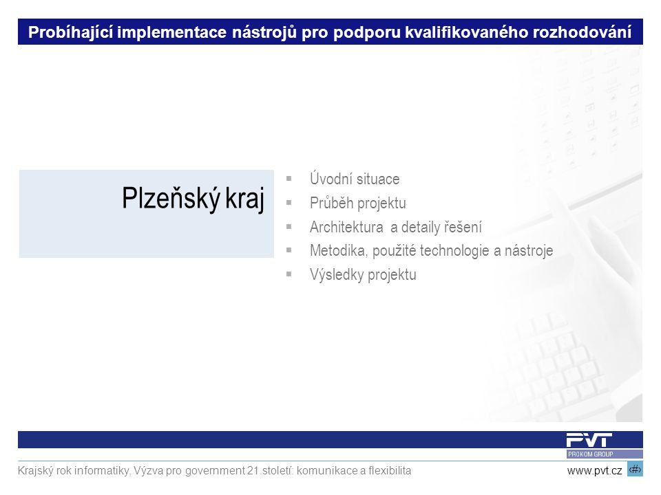 Probíhající implementace nástrojů pro podporu kvalifikovaného rozhodování