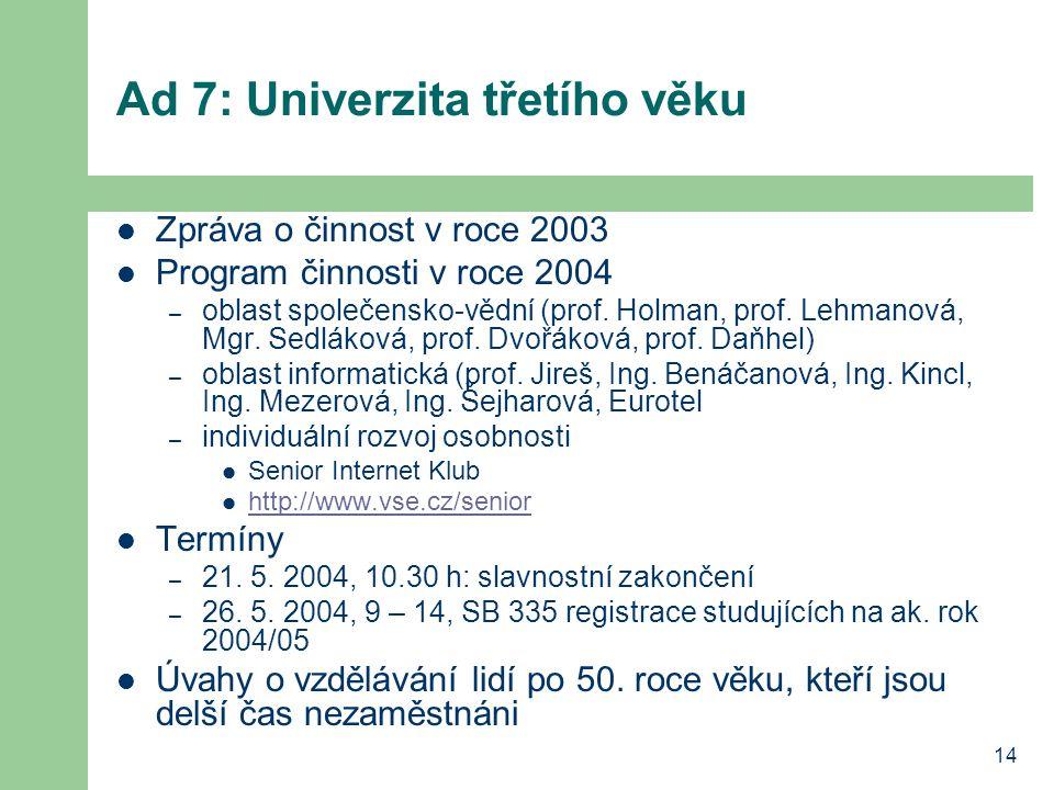 Ad 7: Univerzita třetího věku