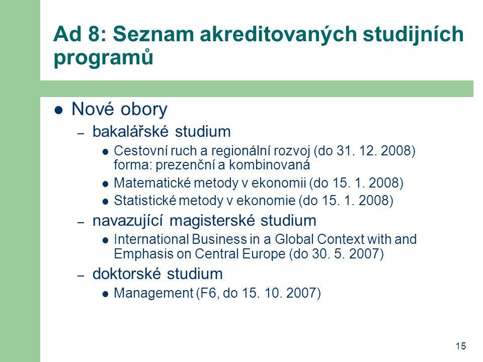 Ad 8: Seznam akreditovaných studijních programů