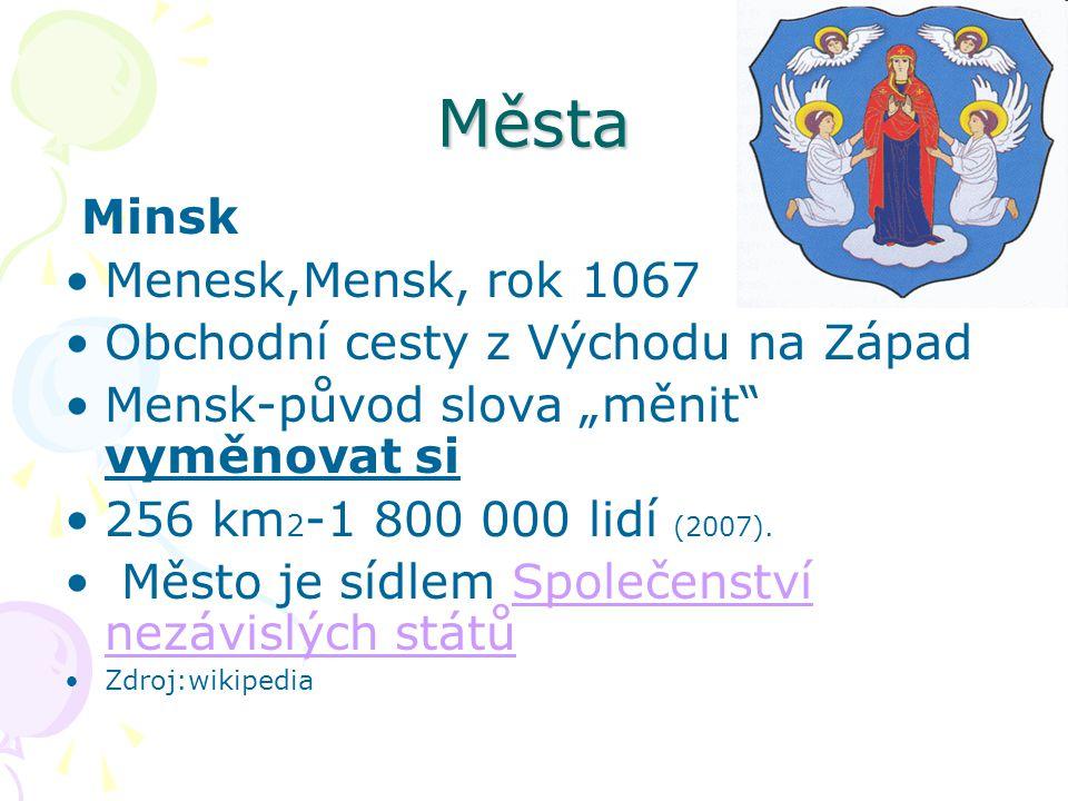 Města Minsk Menesk,Mensk, rok 1067 Obchodní cesty z Východu na Západ