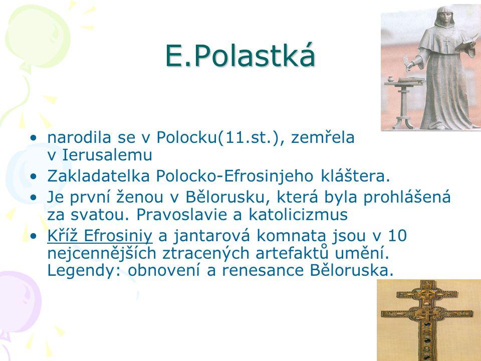 E.Polastká narodila se v Polocku(11.st.), zemřela v Ierusalemu