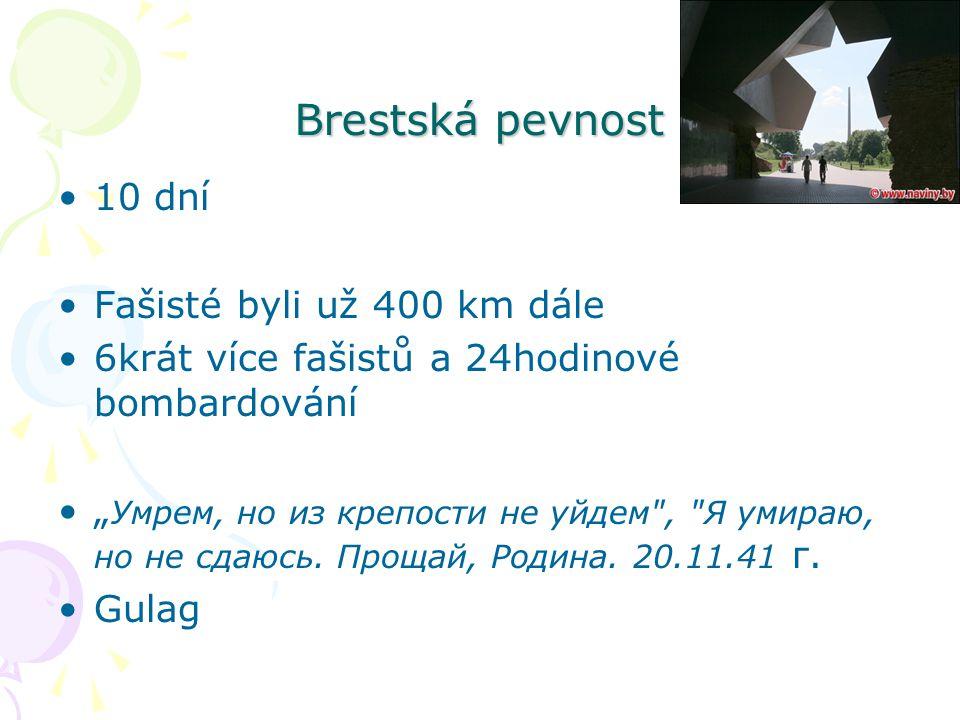 Brestská pevnost 10 dní Fašisté byli už 400 km dále