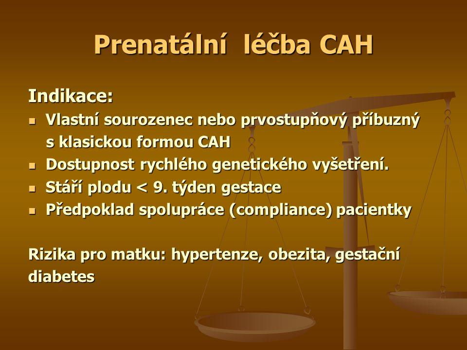 Prenatální léčba CAH Indikace: