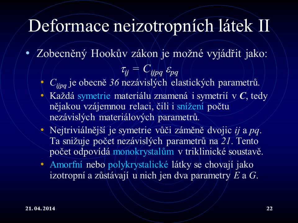 Deformace neizotropních látek II