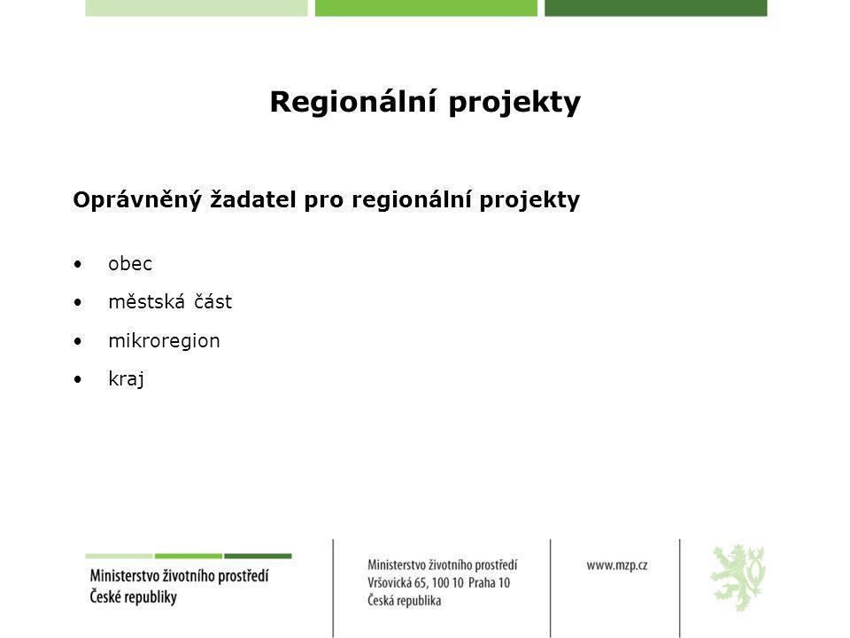 Regionální projekty Oprávněný žadatel pro regionální projekty obec