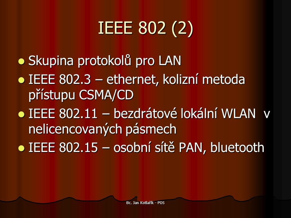 IEEE 802 (2) Skupina protokolů pro LAN