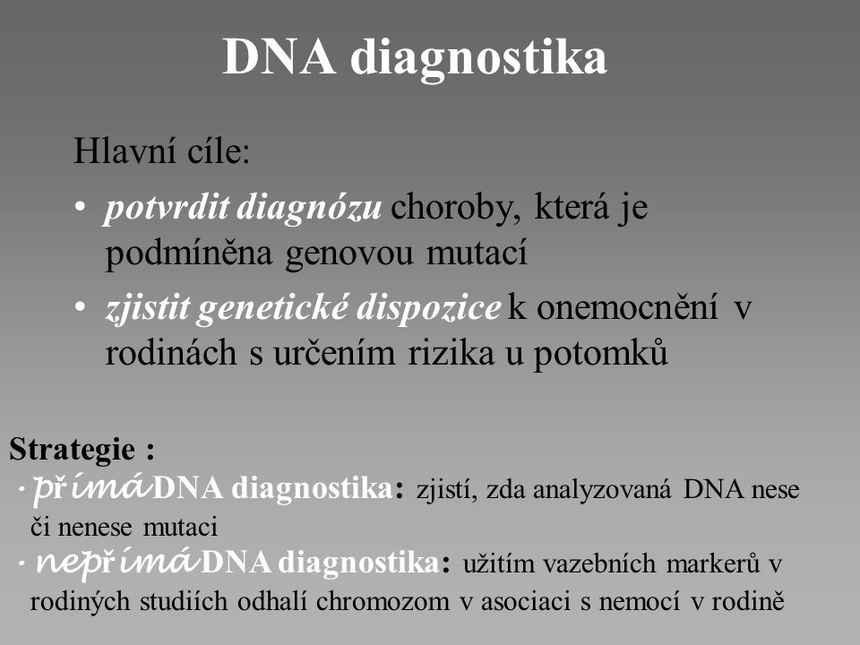 DNA diagnostika Hlavní cíle: