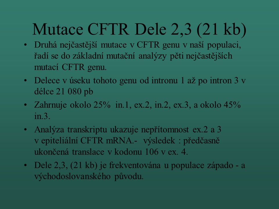 Mutace CFTR Dele 2,3 (21 kb)