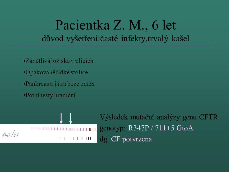 Pacientka Z. M., 6 let důvod vyšetření:časté infekty,trvalý kašel