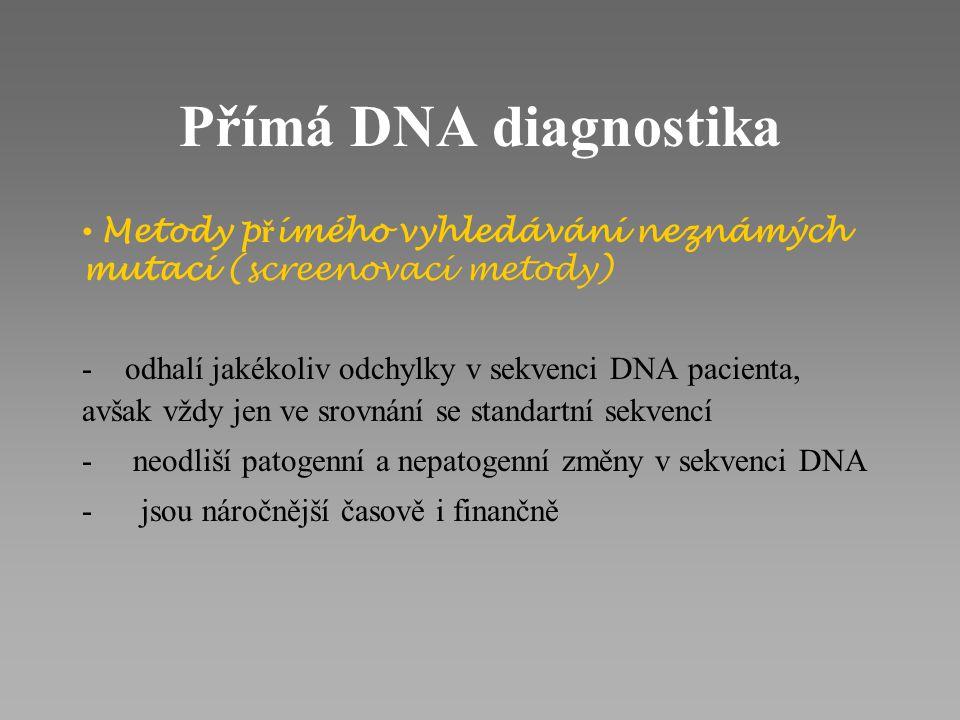 Přímá DNA diagnostika Metody přímého vyhledávání neznámých mutací (screenovací metody)