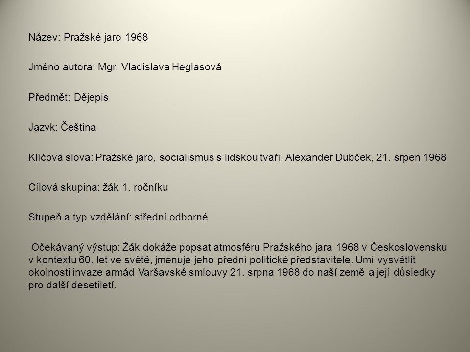 Název: Pražské jaro 1968 Jméno autora: Mgr