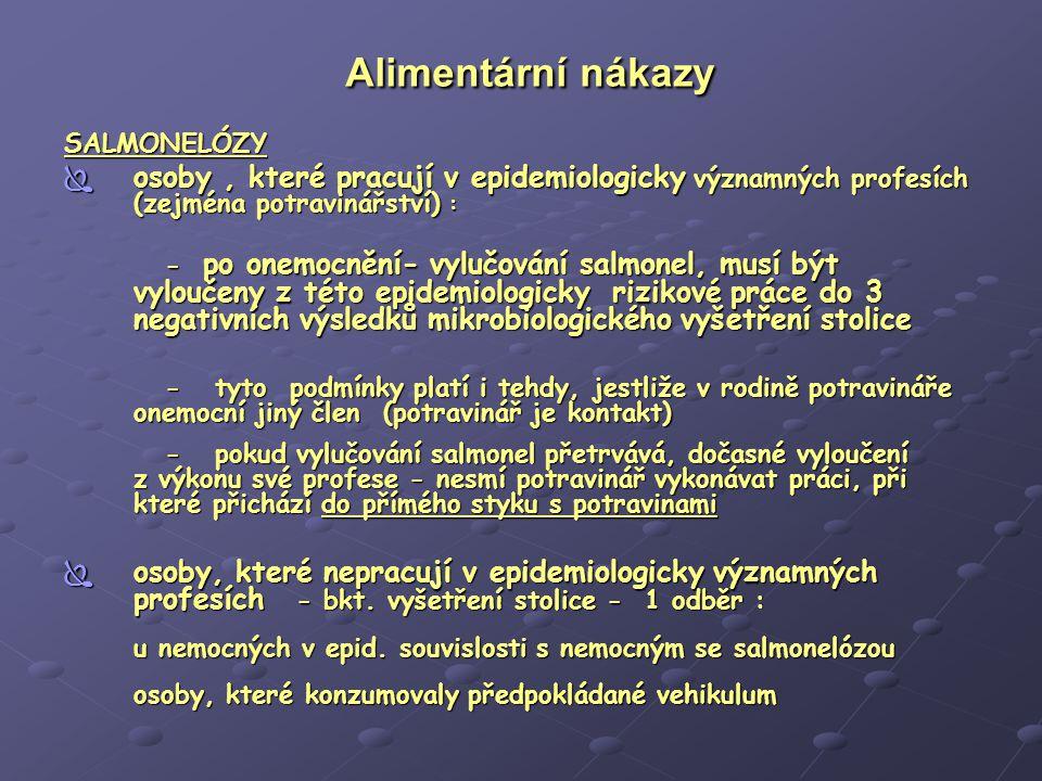 Alimentární nákazy SALMONELÓZY. osoby , které pracují v epidemiologicky významných profesích (zejména potravinářství) :