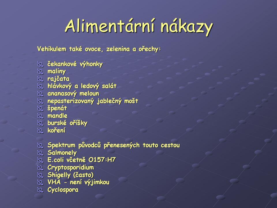 Alimentární nákazy Vehikulem také ovoce, zelenina a ořechy: