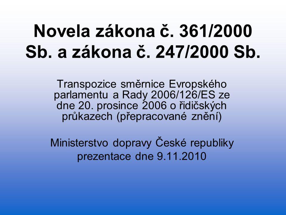 Novela zákona č. 361/2000 Sb. a zákona č. 247/2000 Sb.
