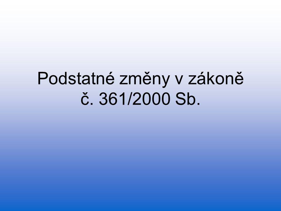 Podstatné změny v zákoně č. 361/2000 Sb.