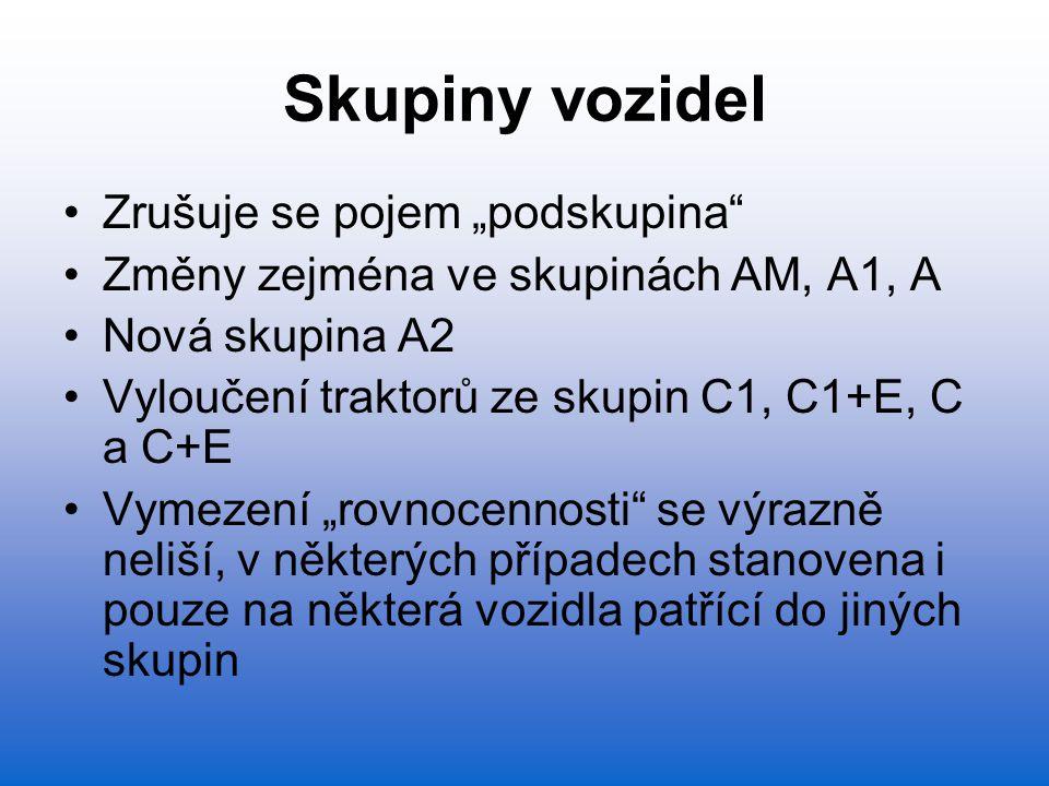 """Skupiny vozidel Zrušuje se pojem """"podskupina"""