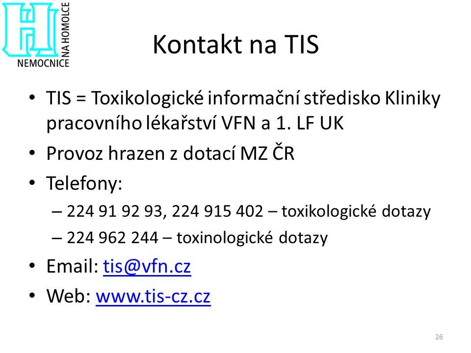 Kontakt na TIS TIS = Toxikologické informační středisko Kliniky pracovního lékařství VFN a 1. LF UK.