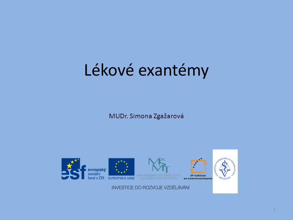 Lékové exantémy MUDr. Simona Zgažarová