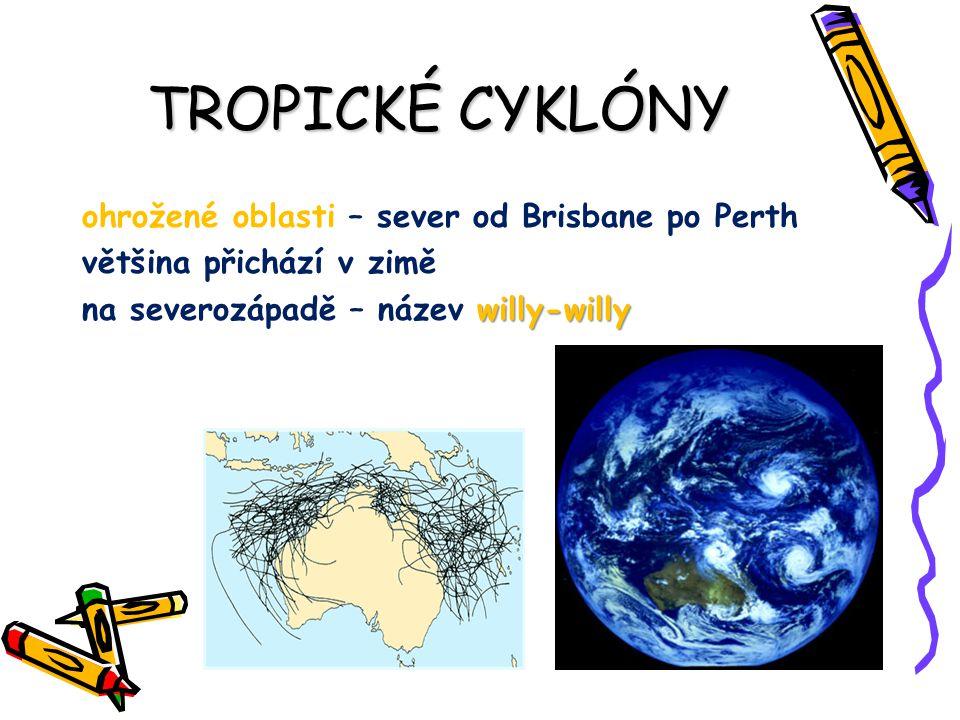 TROPICKÉ CYKLÓNY ohrožené oblasti – sever od Brisbane po Perth