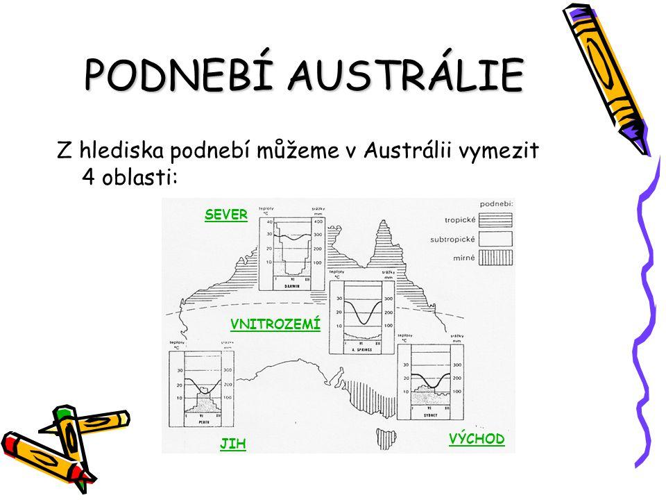 PODNEBÍ AUSTRÁLIE Z hlediska podnebí můžeme v Austrálii vymezit 4 oblasti: SEVER.