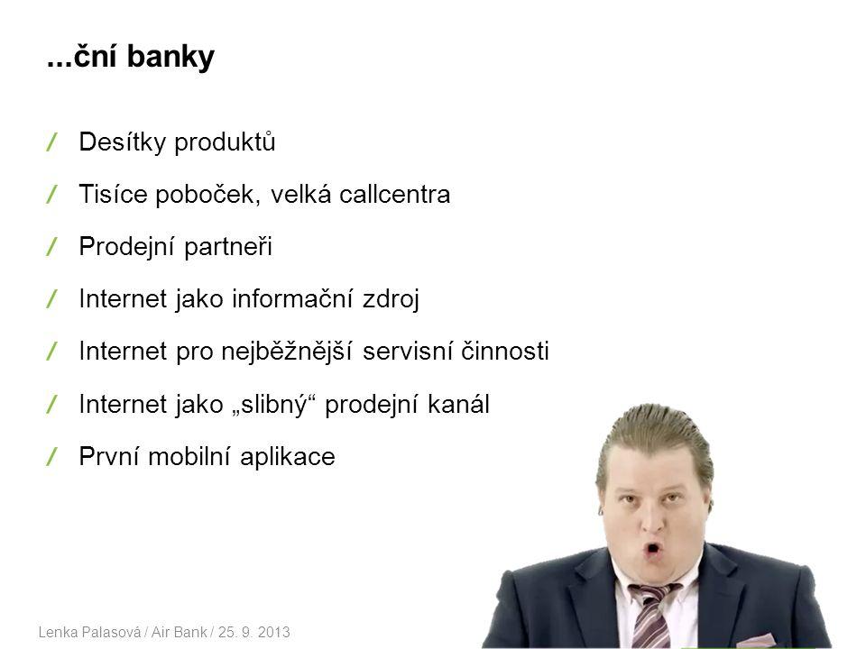 ...ční banky Desítky produktů Tisíce poboček, velká callcentra